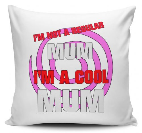 I'm Not A Regular Mum I'm A Cool Mum Funny Novelty Gift Cushion Cover